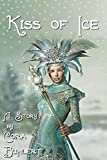 Kiss of Ice: A Dark and Wintery Fairytale (English Edition)