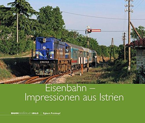 Eisenbahn - Impressionen aus Istrien