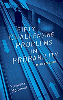 Fifty Challenging Problems in Probability with Solutions (Dover Books on Mathematics) by [Mosteller, Frederick]