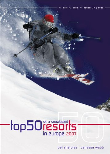Top 50 Ski and Snowboard Resorts in Europe 2007 (Top 50 Ski & Snowboard Resorts in Europe) por Pat Sharples