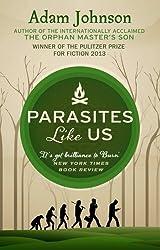 Parasites Like Us by Adam Johnson (2014-06-19)