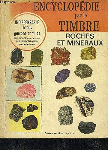 ENCYCLOPEDIE PAR LE TIMBRE - ROCHES ET MINERAUX.