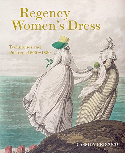 Kostüm Regency - Regency Women's Dress: Techniques and Patterns 1800-1830
