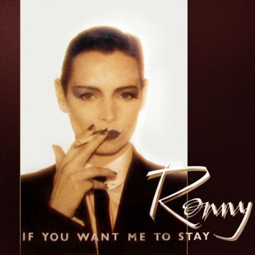 Ronny If You Want Me To Stay 7