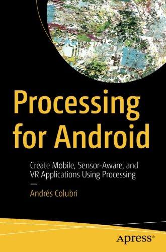 Preisvergleich Produktbild Processing for Android: Create Mobile,  Sensor-Aware,  and VR Applications Using Processing