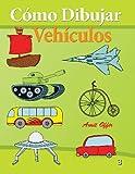 Cómo Dibujar - Vehículos: Libros de Dibujo: Volume 3 (Cómo Dibujar Comics)