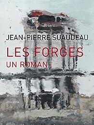 Les forges par Jean-Pierre Suaudeau