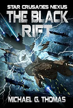 The Black Rift (Star Crusades Nexus Book 9) by [Thomas, Michael G.]