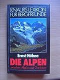 Knaurs Lexikon für Bergfreunde / Die Alpen zwischen Allgäu und Gardasee - Ernst Höhne