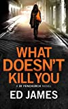 What Doesn't Kill You (Di Fenchurch)