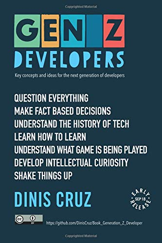 Gen Z Developers: Key concepts and ideas for the next generation of developers por Dinis Cruz