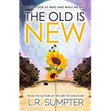 The Old Is New: A New Look at Who and What We Are