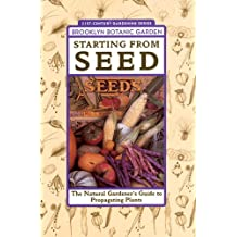 Starting from Seed (Brooklyn Botanic Garden Publications)