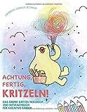 Achtung, Fertig, Kritzeln! Das große Kritzel-Malbuch und Mitmachbuch für...