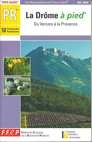 La Drôme à pied : Du Vercors à la Provence par Collectif