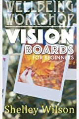 Vision Boards For Beginners: Volume 2 (Wellbeing Workshop) Paperback