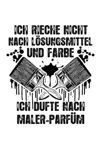 Ich dufte nach Maler-Parfüm: Notizbuch / Notizheft für Maler Maler-in Kfz-Lackierer-in A5 (6x9in) liniert mit Linien (Kfz-lackierer)