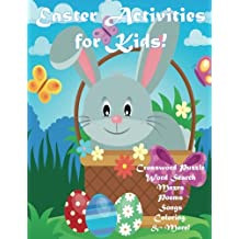 Easter Activities for Kids!: Crossword Puzzle, Word Search, Mazes, Poems, Songs, Coloring, & More!