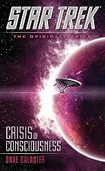 Crisis of Consciousness (Star Trek: The Original Series) by Dave Galanter (2015-05-07)
