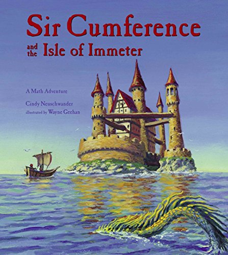 Sir Cumference And The Isle Of Immeter: A Math Adventure (Math Adventures)