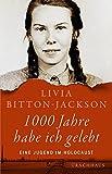 1000 Jahre habe ich gelebt: Eine Jugend im Holocaust - Livia Bitton-Jackson