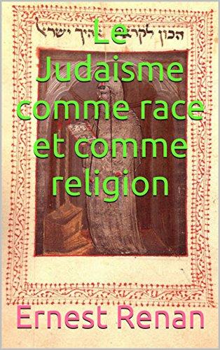 Le Judaisme comme race et comme religion par Ernest Renan