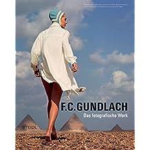 F.C. Gundlach. Das fotografische Werk