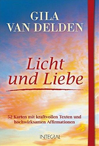 Licht und Liebe: 52 Karten mit kraftvollen Texten und hochwirksamen Affirmationen -