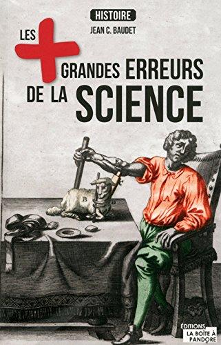 Les plus grandes erreurs de la science par Jean C. Baudet