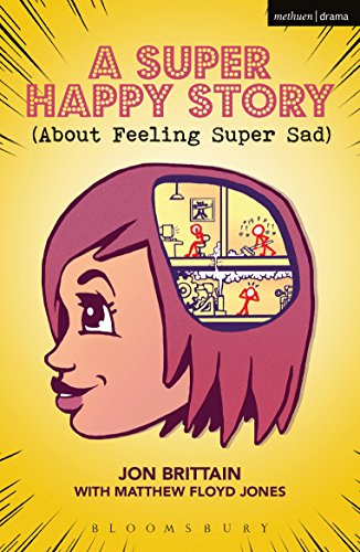 A Super Happy Story (About Feeling Super Sad) (Modern Plays)