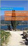 Laufen am Gardasee - 12 Traumhafte Laufstrecken rund um Riva und Torbole (German Edition)