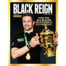 BLACK REIGN: How the All Blacks made world cup history (English Edition)