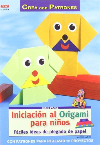 Iniciacion al origami para niños (Cp Serie Papel (drac)) por Miyuki Lacza