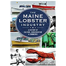 Maine Lobster Industry, The: A History of Culture, Conservation & Commerce (English Edition)