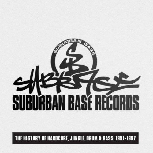 Suburban Base Records (The History of Hardcore, Jungle, Drum & Bass: 1991-1997) [Explicit]