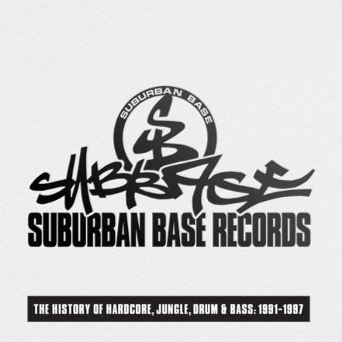 suburban-base-records-the-history-of-hardcore-jungle-drum-bass-1991-1997-explicit