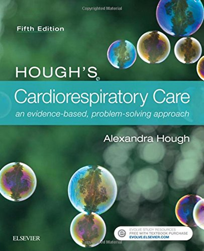 Hough's Cardiorespiratory Care: an evidence-based, problem-solving approach, 5e