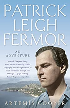 Patrick Leigh Fermor: An Adventure by [Cooper, Artemis]