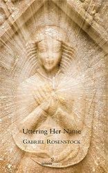 Uttering Her Name