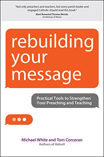 Rebuilding Your Message: Practical Tools to Strengthen Your Preaching and Teaching (A Rebuilt Parish Book) (English Edition)