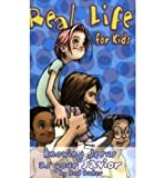 Real Life for Kids: Knowing Jesus As Your Savior (Real Life (Harrison House)) (Paperback) - Common