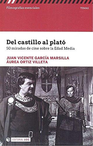 Del castillo al plató. 50 miradas de cine sobre Edad Media (Filmografías Esenciales)