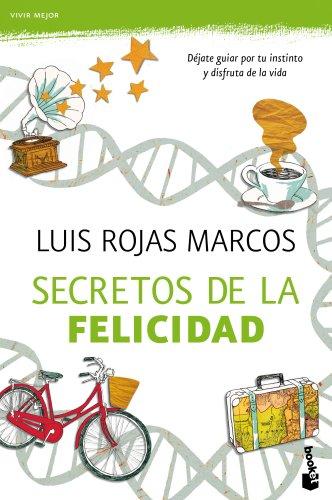 Secretos de la felicidad (Vivir Mejor) por Luís Rojas Marcos