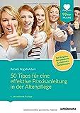 50 Tipps für eine effektive Praxisanleitung in der Altenpflege (Pflege Praxis)