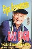 Fips Asmussen - Das Buch - 30 Jahre Humor vom Feinsten