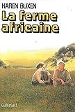 La Ferme Africaine; Karen Blixen ; Trad. Du Danois Par Yvonne Manceron