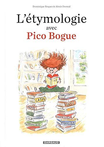 Etymologie avec Pico Bogue (L') - tome 1 - Etymologie avec Pico Bogue (L') par Dormal Alexis