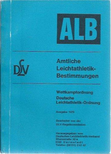 Amtliche Leichtathletik-Bestimmungen - Wettkampfbestimmungen, Deutsche Leichtathletik-ordnung