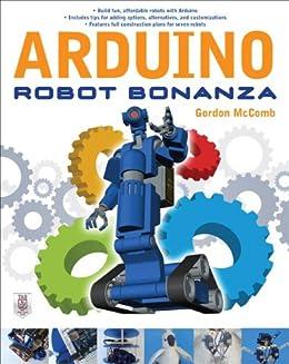 Arduino Robot Bonanza par [McComb, Gordon]