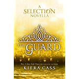 The Guard (The Selection Novellas, Book 2)